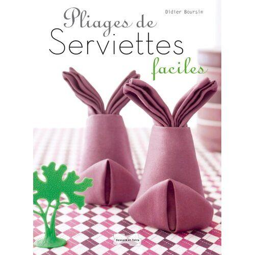 Didier Boursin - Pliages de serviettes faciles - Preis vom 24.02.2021 06:00:20 h