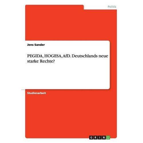 Jens Sander - PEGIDA, HOGESA, AfD. Deutschlands neue starke Rechte? - Preis vom 23.02.2021 06:05:19 h