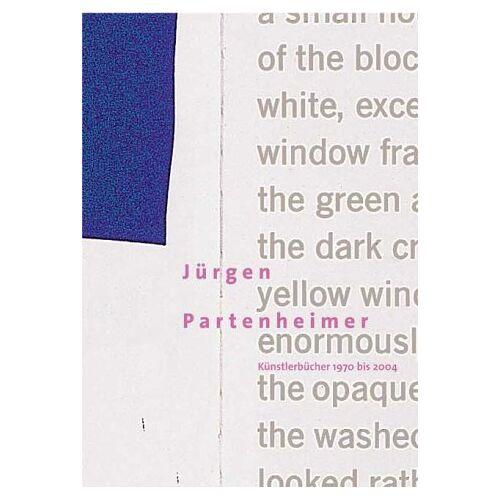 Jürgen Partenheimer - Jürgen Partenheimer. Künstlerbücher 1970-2004 - Preis vom 20.10.2020 04:55:35 h