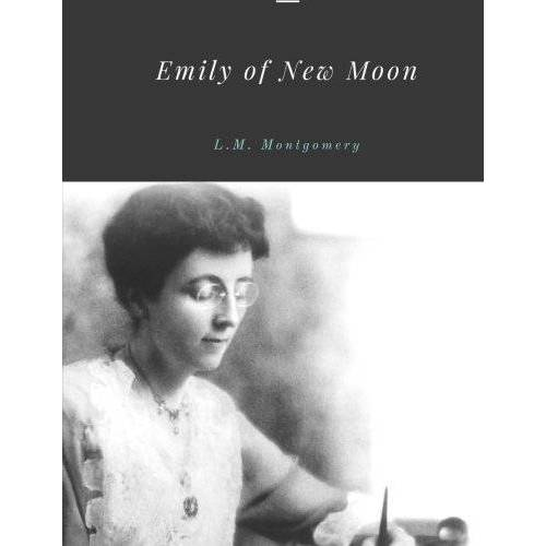 Montgomery, L. M. - Emily of New Moon by L.M. Montgomery - Preis vom 15.01.2021 06:07:28 h