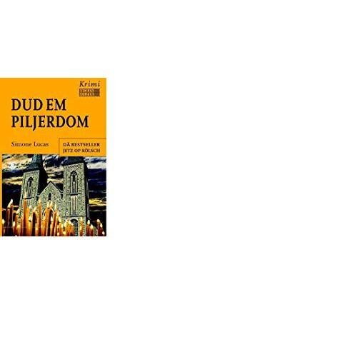 Simone Lucas - Dud em Piljerdom - Kölsche Ausgabe: Ein Kriminalfall in Marialinden - Preis vom 20.10.2020 04:55:35 h