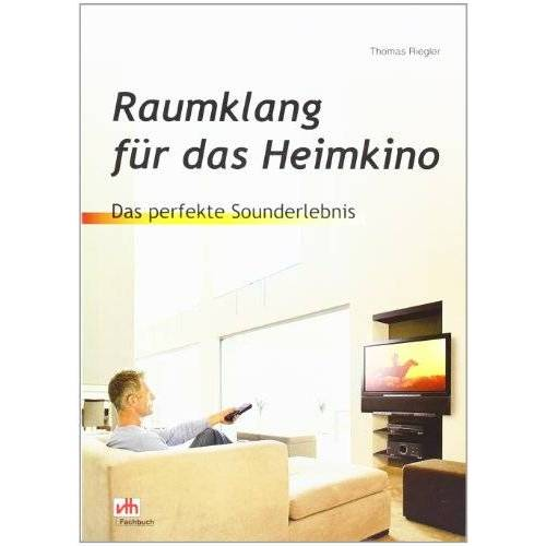 Thomas Riegler - Raumklang für das Heimkino - Preis vom 27.02.2021 06:04:24 h