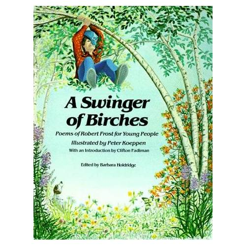 Robert Frost - Frost, R: Swinger of Birches: Poems of Robert Frost for Young People - Preis vom 05.09.2020 04:49:05 h