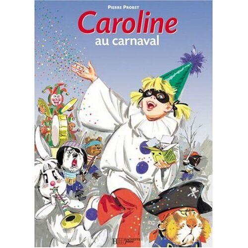 Pierre Probst - Caroline au carnaval - Preis vom 18.04.2021 04:52:10 h