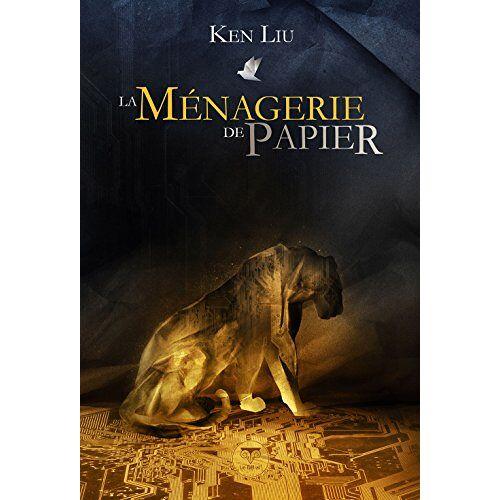Ken Liu - La ménagerie de papier - Preis vom 14.01.2021 05:56:14 h