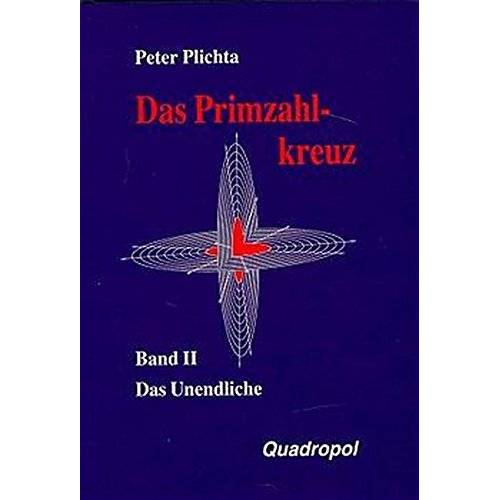 Peter Plichta - Das Primzahlkreuz, Bd.2, Das Unendliche - Preis vom 13.05.2021 04:51:36 h