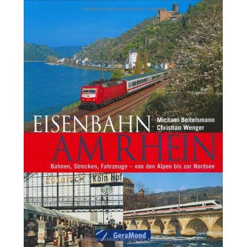 Michael Beitelsmann - Eisenbahn am Rhein: Bahnen, Strecken, Fahrzeuge von den Alpen bis zur Nordsee - Preis vom 03.05.2021 04:57:00 h