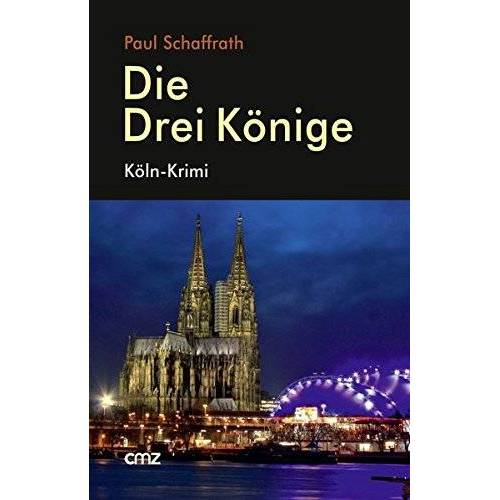 Paul Schaffrath - Die Drei Könige: Köln-Krimi - Preis vom 21.10.2020 04:49:09 h
