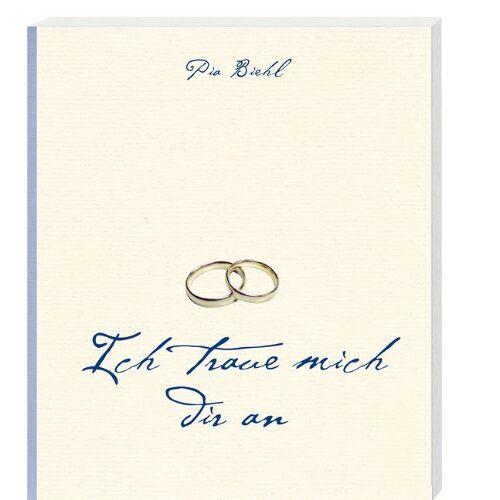 Pia Biehl - Ich traue mich dir an: Der Leitfaden zur Vorbereitung der kirchlichen Hochzeit - Preis vom 01.12.2019 05:56:03 h