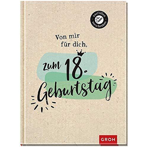Groh Kreativteam - Von mir für dich zum 18. Geburtstag - Preis vom 05.09.2020 04:49:05 h