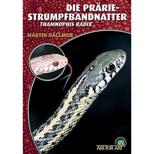 Martin Hallmen - Die Prärie-Strumpfbandnatter: Thamnophis radix (Art für Art / Terraristik) - Preis vom 01.03.2021 06:00:22 h