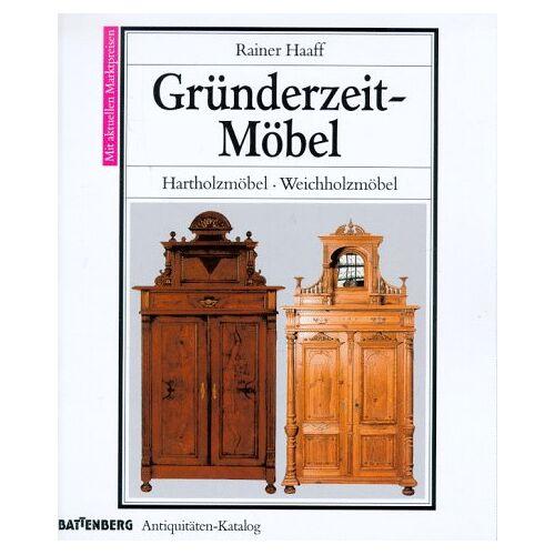 Rainer Haaff - Gründerzeit- Möbel. Hartholzmöbel. Weichholzmöbel - Preis vom 20.10.2020 04:55:35 h