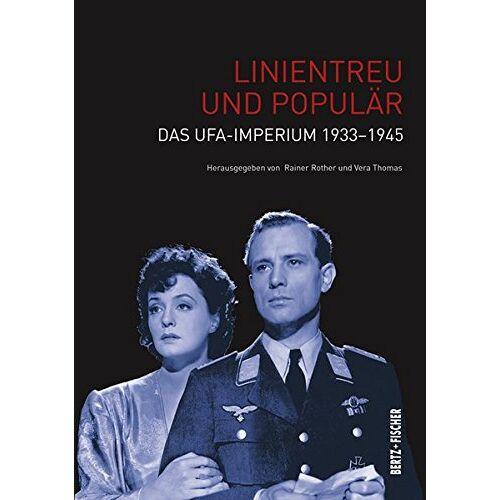 Rainer Rother - Linientreu und populär: Das Ufa-Imperium 1933–1945 - Preis vom 06.03.2021 05:55:44 h