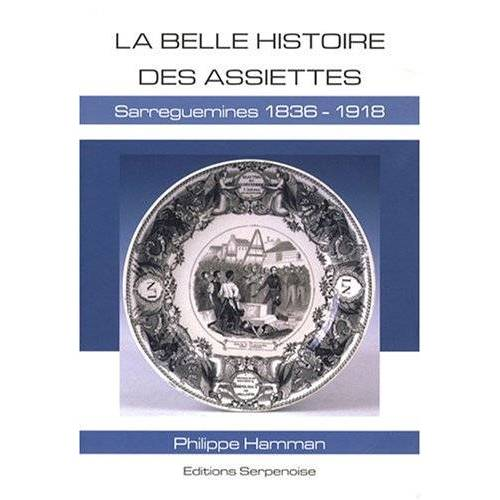 Philippe Hamman - La Belle Histoire des Assiettes Sarreguemines 1836-1918 - Preis vom 20.10.2020 04:55:35 h