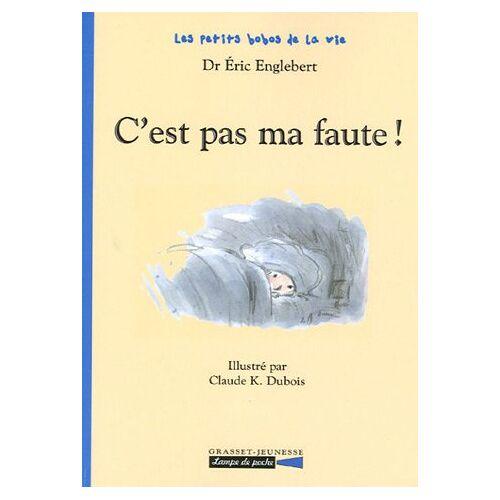 Eric Englebert - Les petits bobos de la vie, Tome : C'est pas ma faute ! - Preis vom 01.03.2021 06:00:22 h