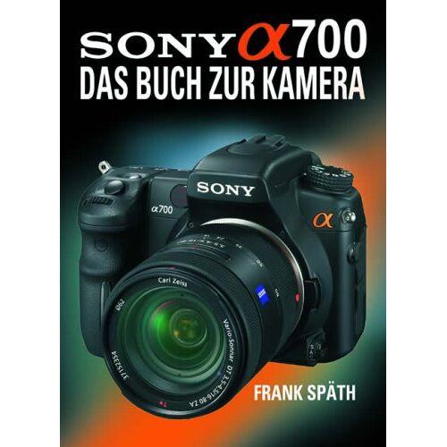 Frank Späth - Sony Alpha 700: Das Buch zur Kamera - Preis vom 14.04.2021 04:53:30 h