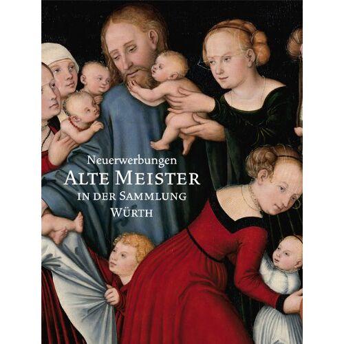 Weber, C. Sylvia - Neuerwerbungen: Alte Meister in der Sammlung Würth - Preis vom 05.05.2021 04:54:13 h
