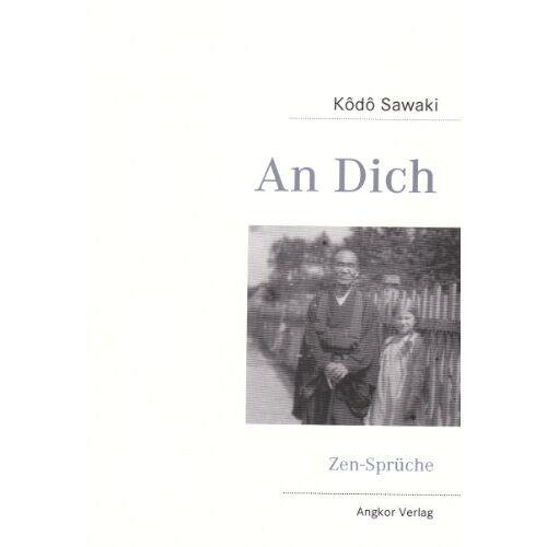 Kodo Sawaki - An Dich: Zen-Sprüche - Preis vom 02.12.2020 06:00:01 h