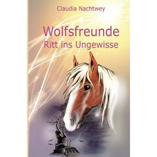 Claudia Nachtwey - Wolfsfreunde: Ritt ins Ungewisse - Preis vom 18.04.2021 04:52:10 h