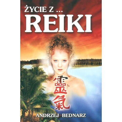 Andrzej Bednarz - Zycie z... Reiki - Preis vom 23.02.2021 06:05:19 h
