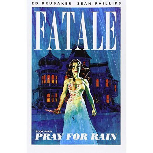 Ed Brubaker - Pray for Rain (Fatale (Image Comics)) - Preis vom 14.04.2021 04:53:30 h