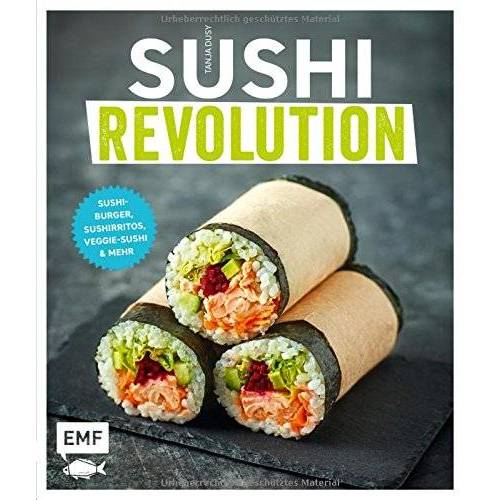 Tanja Dusy - Sushi Revolution: Sushi-Burger, Sushirritos, Veggie-Sushi & mehr - Preis vom 20.10.2020 04:55:35 h