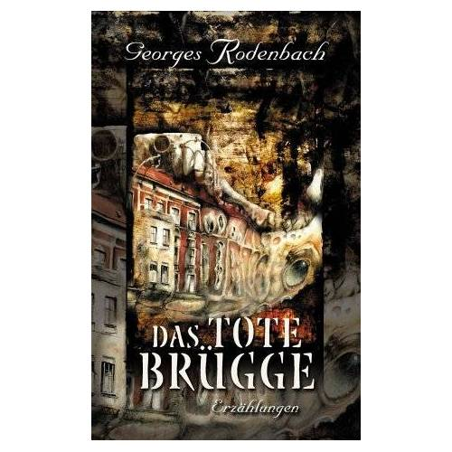 Georges Rodenbach - Das tote Brügge - Preis vom 05.10.2020 04:48:24 h