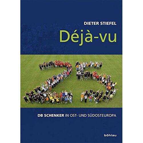 Dieter Stiefel - Déjà-vu: DB Schenker in Ost- und Südosteuropa - Preis vom 11.04.2021 04:47:53 h