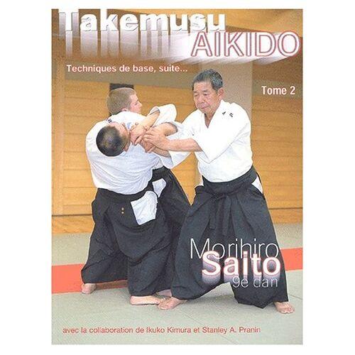 Morihiro Saito - Takemusu aikido - tome 2 - Preis vom 06.03.2021 05:55:44 h