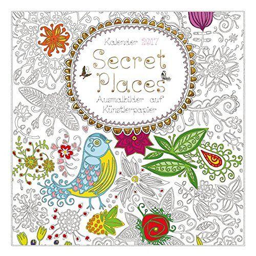 - Secret Places Ausmalkalender 2017: Ausmalbilder auf Künstlerpapier - Preis vom 12.06.2019 04:47:22 h