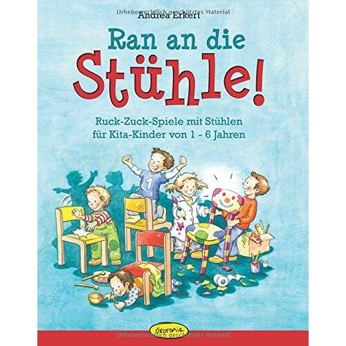 Andrea Erkert - Ran an die Stühle!: Ruck-Zuck-Spiele mit Stühlen für Kita-Kinder von 1-6 Jahren - Preis vom 05.09.2020 04:49:05 h