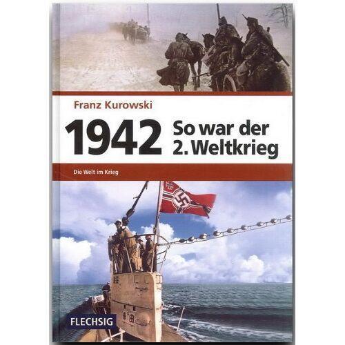 Franz Kurowski - 1942 - So war der 2. Weltkrieg: Der Weg zum Weltkrieg - Preis vom 19.10.2020 04:51:53 h