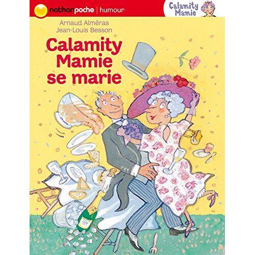 Arnaud Alméras - Calamity Mamie : Calamity Mamie se marie - Preis vom 20.01.2021 06:06:08 h