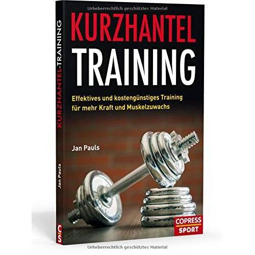 Jan Pauls - Kurzhantel-Training: Effektives und kostengünstiges Training für mehr Kraft und Muskelzuwachs - Preis vom 26.02.2021 06:01:53 h