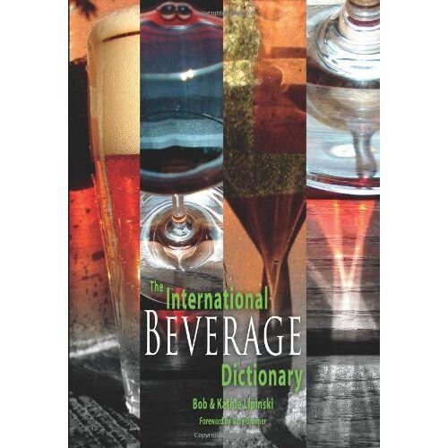 Kathie Lipinski - The International Beverage Dictionary - Preis vom 21.10.2020 04:49:09 h