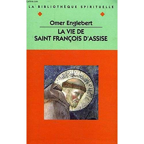 Omer Englebert - LA VIE DE SAINT FRANCOIS D'ASSISE - Preis vom 10.05.2021 04:48:42 h
