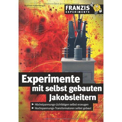 Matthias Kallenberger - Experimente mit selbstgebauten Jakobsleitern - Preis vom 14.04.2021 04:53:30 h