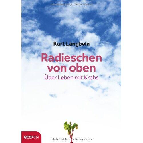 Kurt Langbein - Radieschen von oben: Über Leben mit Krebs - Preis vom 21.01.2020 05:59:58 h