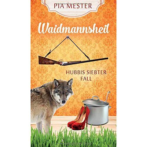 Pia Mester - Waidmannsheil: Hubbis siebter Fall - Preis vom 21.10.2020 04:49:09 h