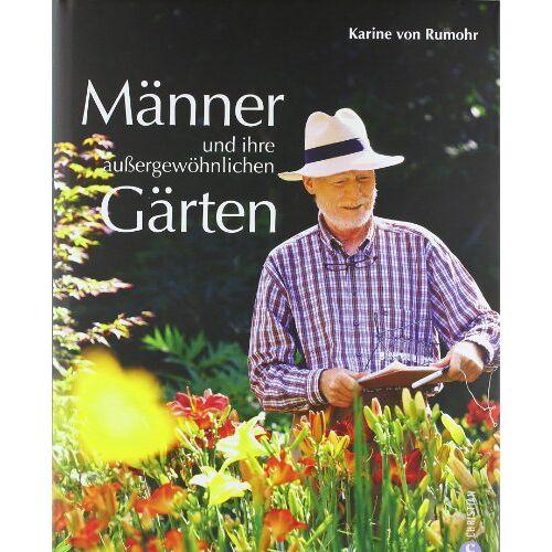 Karine von Rumohr - Männer und ihre außergewöhnlichen Gärten - Preis vom 04.09.2020 04:54:27 h