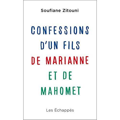 Soufiane Zitouni - Confessions d'un fils de Marianne et de Mahomet - Preis vom 24.02.2021 06:00:20 h
