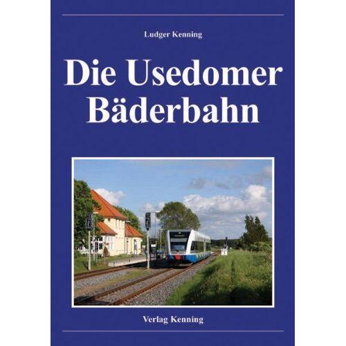 Ludger Kenning - Die Usedomer Bäderbahn - Preis vom 28.02.2021 06:03:40 h