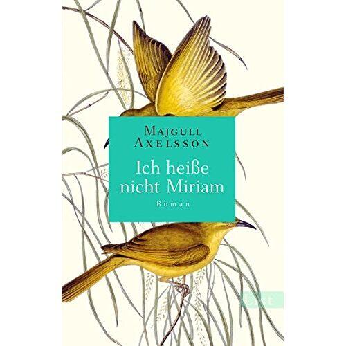 Majgull Axelsson - Ich heiße nicht Miriam: Roman - Preis vom 19.10.2020 04:51:53 h