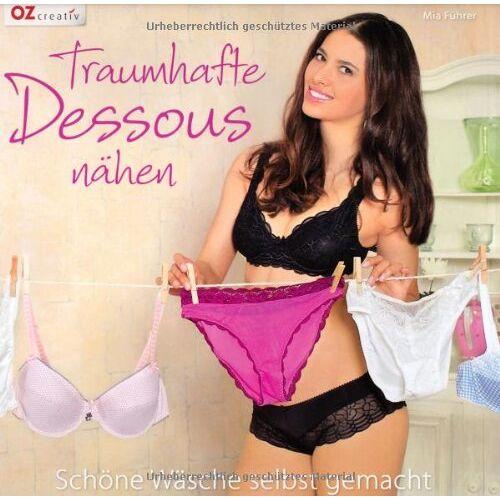 Mia Führer - Traumhafte Dessous nähen: Schöne Wäsche selbst gemacht - Preis vom 06.09.2020 04:54:28 h