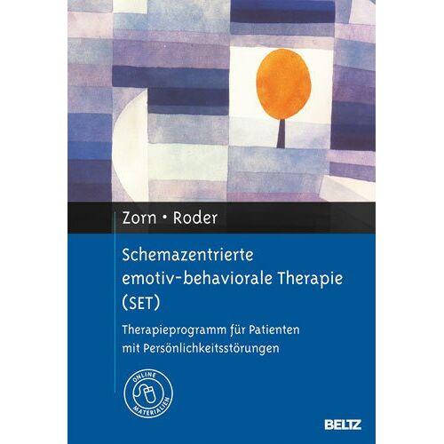 Peter Zorn - Schemazentrierte emotiv-behaviorale Therapie (SET): Therapieprogramm für Patienten mit Persönlichkeitsstörungen. Mit Online-Materialien - Preis vom 24.02.2021 06:00:20 h