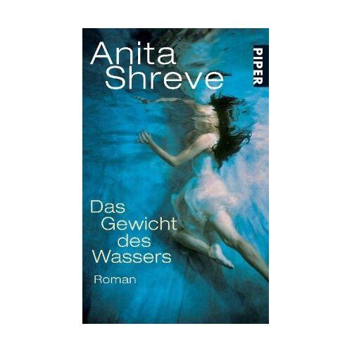Anita Shreve - Das Gewicht des Wassers: Roman - Preis vom 26.02.2021 06:01:53 h