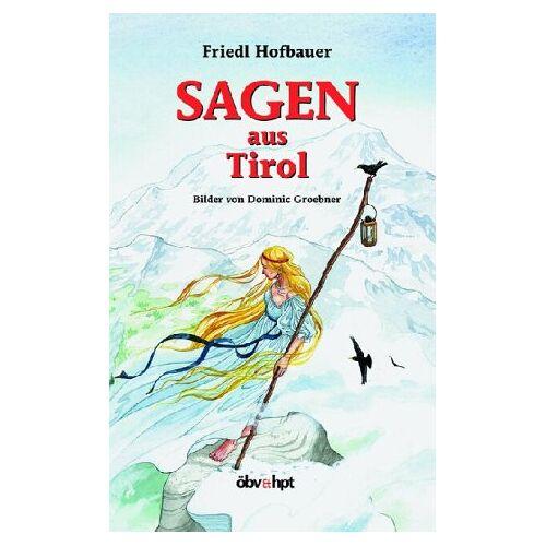 Friedl Hofbauer - Sagen aus Tirol - Preis vom 13.05.2021 04:51:36 h