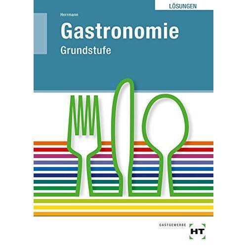 Herrmann, F. Jürgen - Lösungen Gastronomie Grundstufe - Preis vom 21.10.2020 04:49:09 h