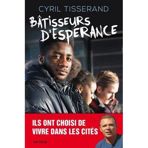 Tisserand Cyril - Bâtisseurs d'espérance - Preis vom 03.12.2020 05:57:36 h