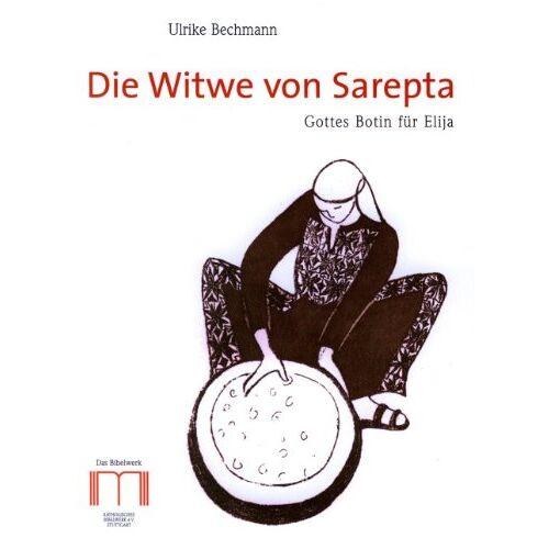 Ulrike Bechmann - Die Witwe von Sarepta: Gottes Botin für Elija - Preis vom 03.12.2020 05:57:36 h